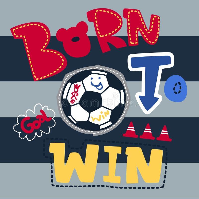Geboren om slogan te winnen grafisch met voetbalbal stock illustratie