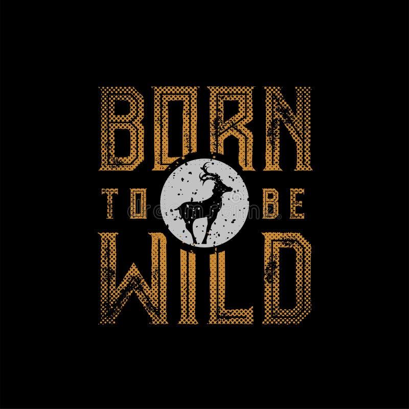 Geboren wild te zijn vector illustratie