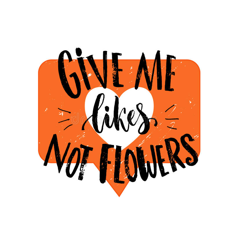 Geef me houdt van, niet bloeit Het grappige citaat houdt ongeveer van bij sociale media en verhouding Grap die bij oranje hartsym stock illustratie