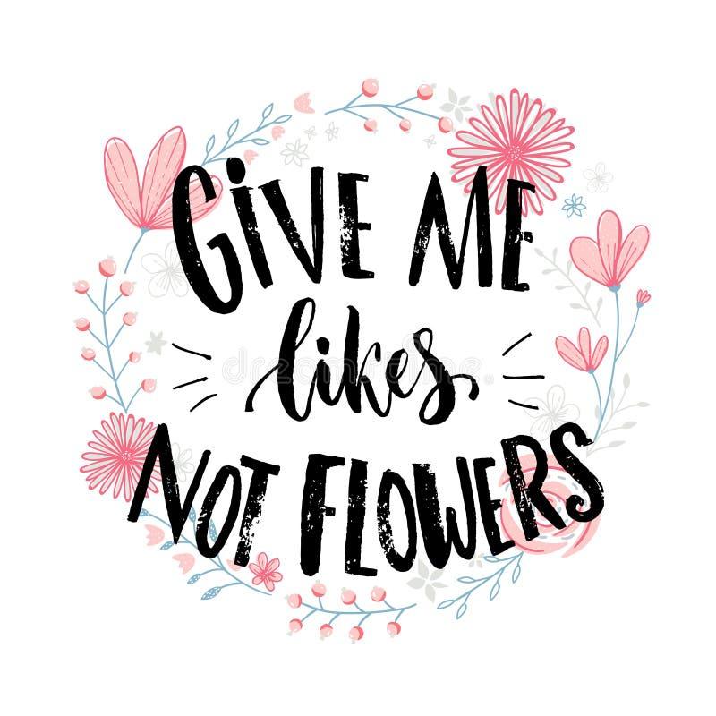 Geef me houdt van, niet bloeit Het grappige citaat houdt ongeveer van bij sociale media en verhouding Grap die bij roze getrokken vector illustratie