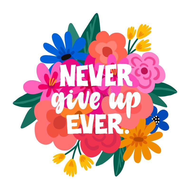 Geef nooit ooit op - handdrawn illustratie Feminisme inspirational citaat in vector wordt gemaakt die Vrouwen motievenslogan vector illustratie