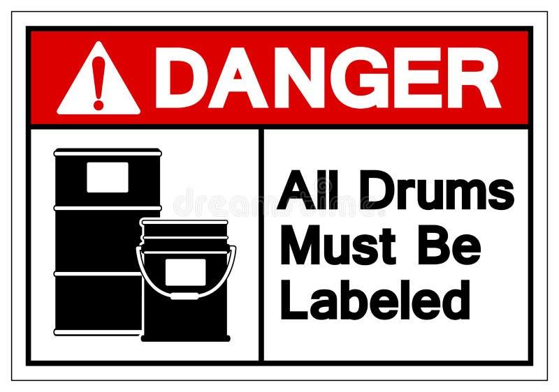 Gefahr alle Trommeln muss beschriftet werden Bereichs-Symbol-Zeichen, die Vektor-Illustration, lokalisiert worden auf weißem Hint lizenzfreie abbildung