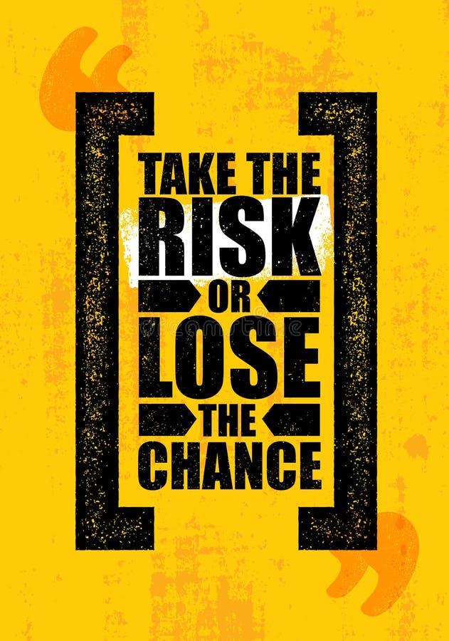 Gehen Sie das Risiko ein oder verlieren Sie die Möglichkeit Anspornende kreative Motivations-Zitat-Plakat-Schablone Vektor-Typogr vektor abbildung
