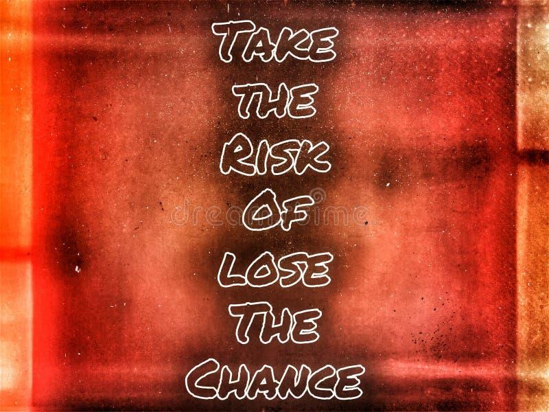 Gehen Sie das Risiko von ein, die Möglichkeit zu verlieren, die auf dem rostigen Hintergrund zitiert wird stockfoto