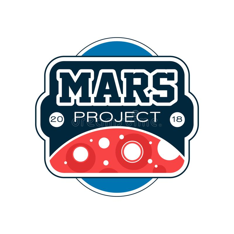 Gekleurd etiket met abstracte Rode planeet en inschrijving Het project van Mars Exploratieopdracht, reis in ruimte vlak royalty-vrije illustratie