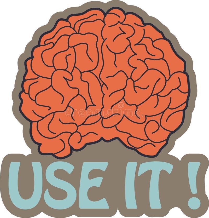 Gekregen Hersenen? Gebruik het! stock illustratie