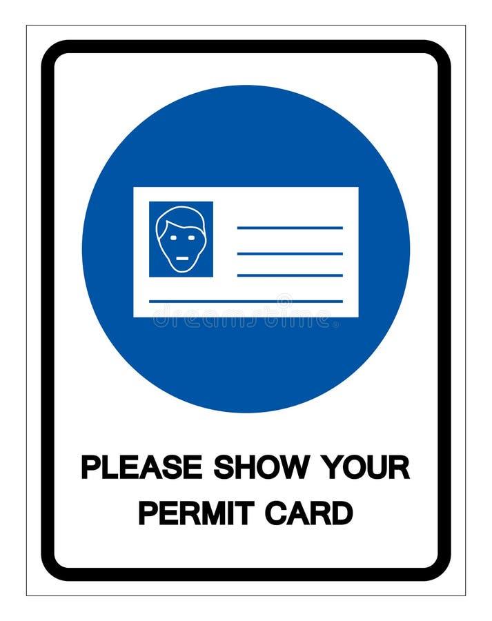 Gelieve te tonen Uw het Symboolteken van de Vergunningskaart, Vectorillustratie, die op Wit Etiket wordt ge?soleerd Als achtergro royalty-vrije illustratie