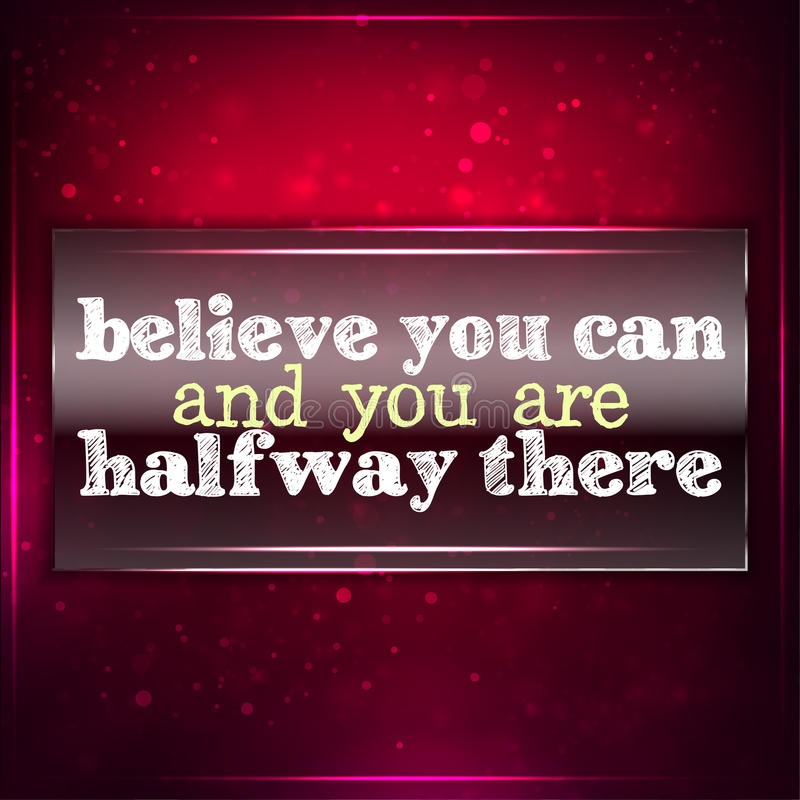 Geloof u kunt en u halverwege daar bent. vector illustratie