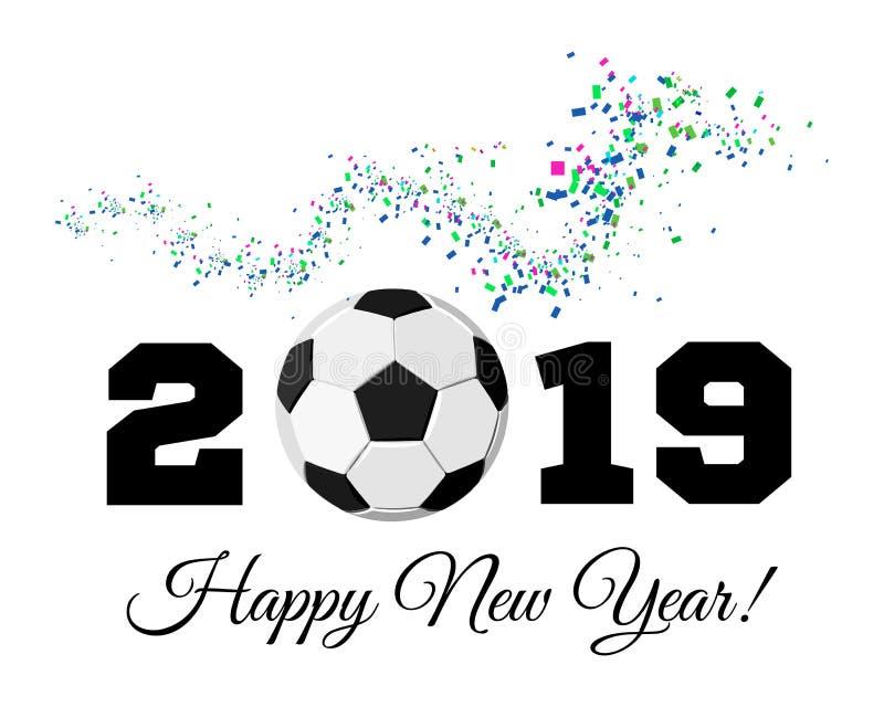 Gelukkig Nieuwjaar 2019 met voetbalbal en confettien op de achtergrond De vectorillustratie van de voetbalbal op wit stock illustratie
