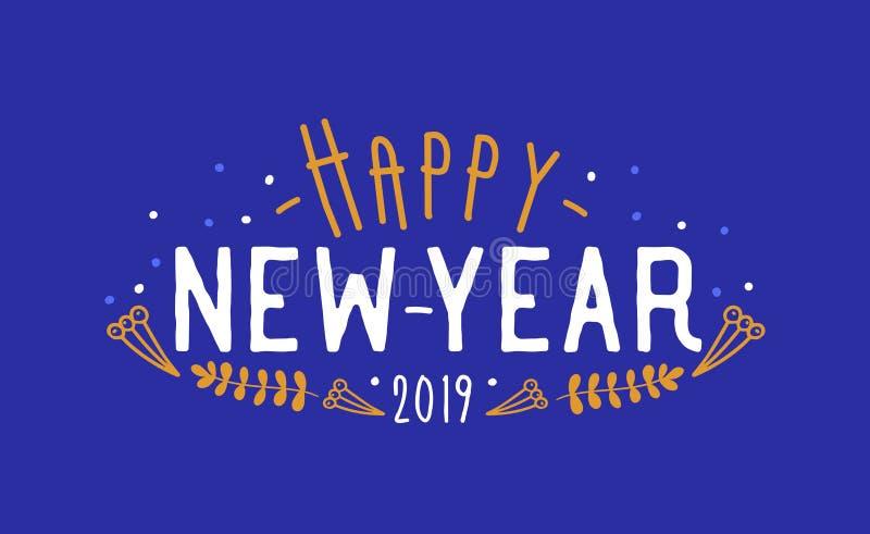 Gelukkige die Nieuwjaar 2019 wens met creatieve doopvont wordt geschreven Vakantiesamenstelling met met de hand geschreven feeste vector illustratie