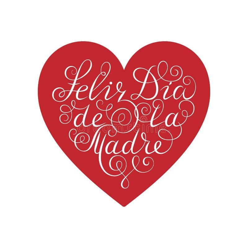 Gelukkige moeder`s dag Witte inktkalligrafie op witte achtergrond Rode hartvorm Gebruikt voor groetkaart, afficheontwerp Felizdia vector illustratie