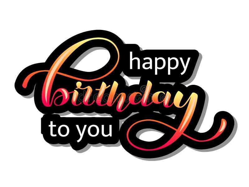 Gelukkige Verjaardag aan u die van letters voorzien Felicitatiecitaat voor banner of prentbriefkaar Vector illustratie stock illustratie