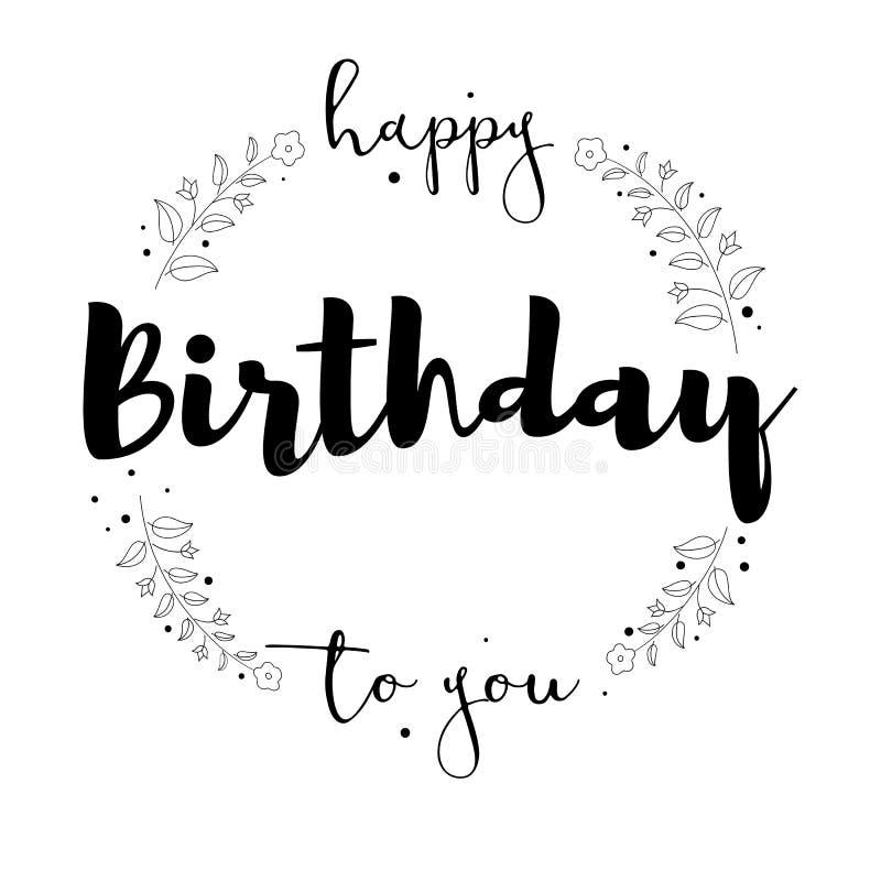 Gelukkige Verjaardag aan u, het met de hand geschreven van letters voorzien geïsoleerd op witte achtergrond Hand-drawn bloemenele stock illustratie
