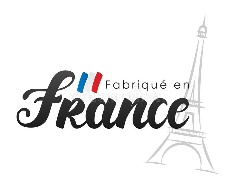 Gemacht in Frankreich auf französisch: Fabriqué en Frankreich lizenzfreie abbildung