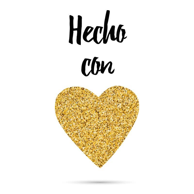 Gemacht mit Liebesgoldschein-Herzform, Text auf spanisch lizenzfreie abbildung