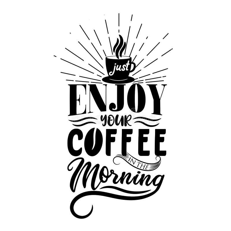 Genießen Sie einfach Ihren Kaffee morgens Erstklassiges Motivzitat Typografie-Zitat Vektorzitat mit weißem Hintergrund lizenzfreie abbildung