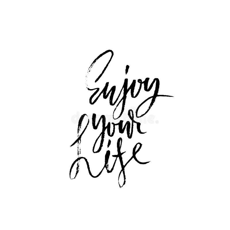 Genießen Sie Ihre Lebensdauer Inspirierend und Motivzitat Handgemalt trocknen Sie Bürstenbeschriftung Handgeschriebene moderne Ty stock abbildung