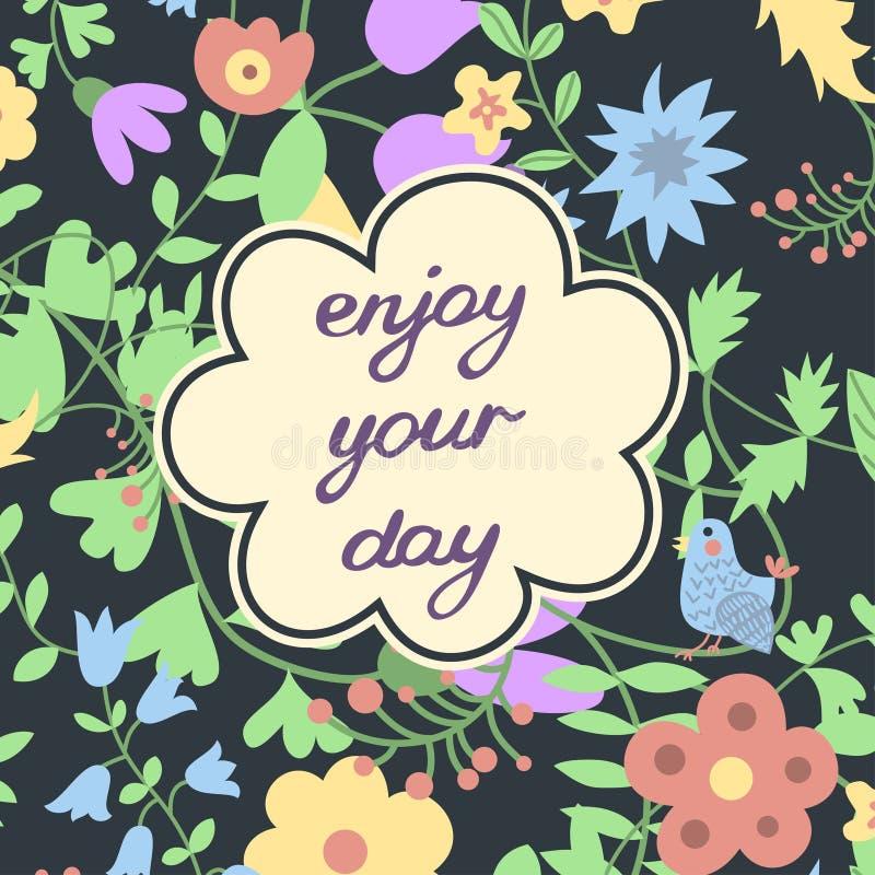 Genießen Sie Ihren Tag Inspirierend und Motiv stock abbildung