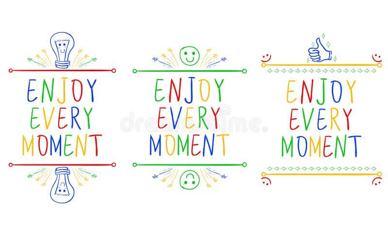 Genießen Sie jeden Moment Inspirierend Phrasen lokalisiert auf Weiß Handgeschriebene Buchstaben und Gekritzelvignetten verschiede lizenzfreie abbildung