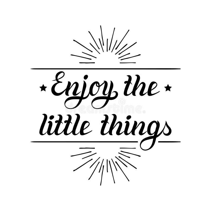 Geniet van de kleine dingenhand die motievencitaatbanner van letters voorzien Vector typografische inspirational citaataffiche vector illustratie