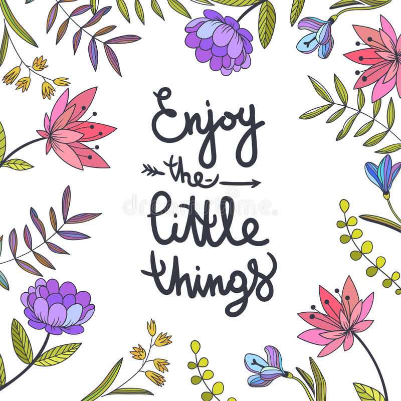 Geniet van het kleine dingen van letters voorzien Bloemenachtergrond met beauti stock illustratie