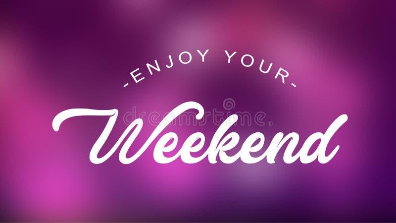 Geniet van Uw Weekendcitaat op elegante achtergrond stock illustratie