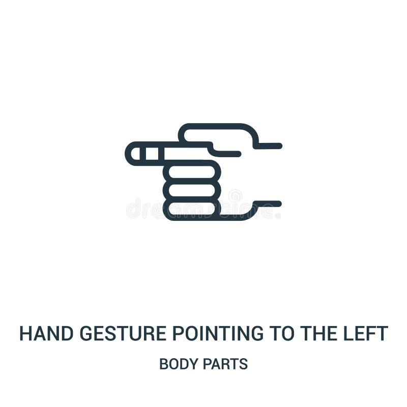 gesto de mão que aponta ao vetor esquerdo do ícone da coleção das partes do corpo Linha fina gesto de mão que aponta ao ícone esq ilustração stock