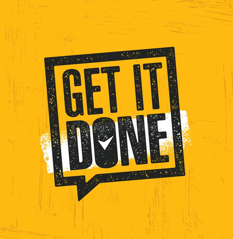 Get It Done. Inspiring Creative Motivation Quote Poster Template. Vector Typography Banner Design Concept. On Grunge Texture Rough Background stock illustration