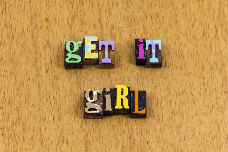 Get it girl feminism feminist woman ambition letterpress phrase. Typography font boss lady bossy success succeed get ahead female leadership stock photos