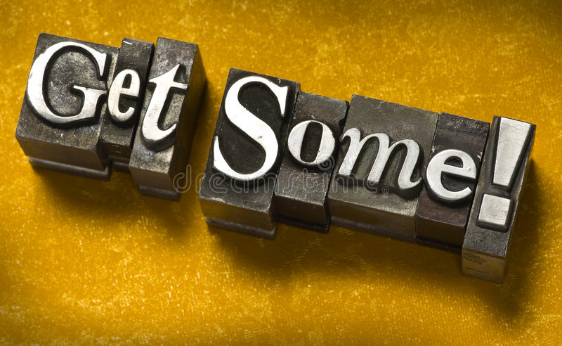 Get Some. The phrase Get Some photographed using vintage type charcters royalty free stock photography