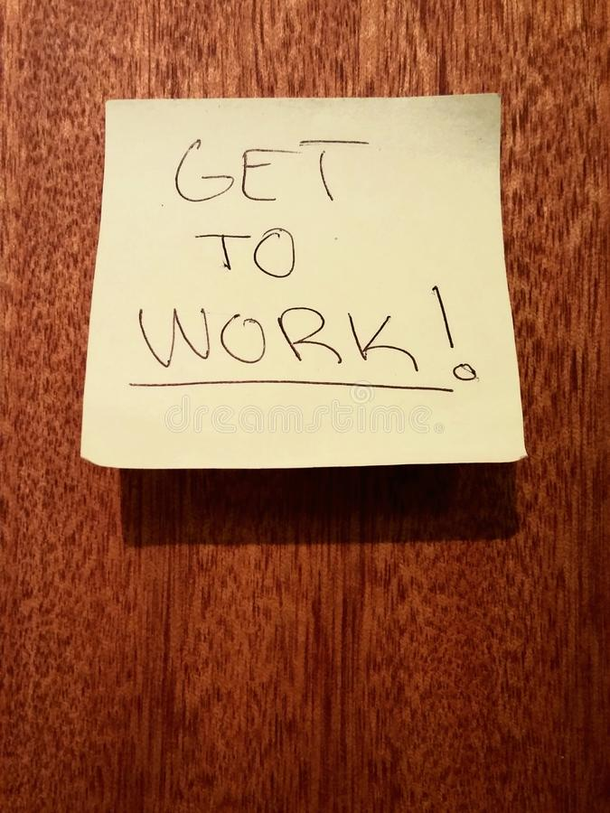 Get to work post it note working motivation stock photography