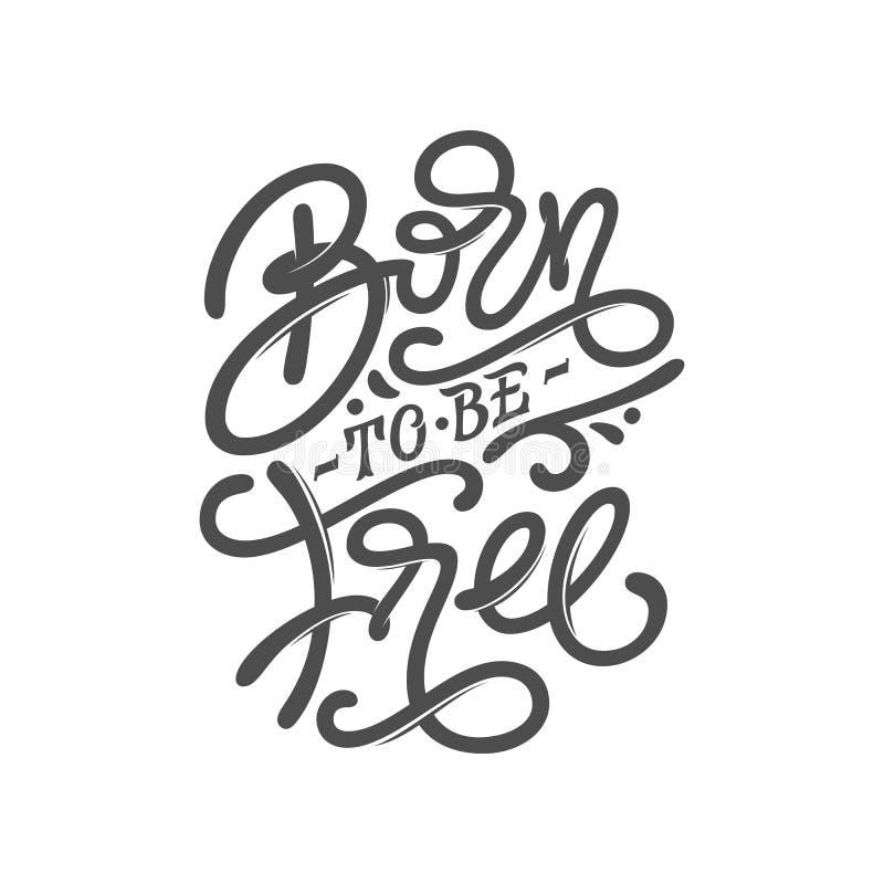 GETRAGEN, FREI ZU SEIN motivieren Sie Phrase Weinlesetypographie auf Weiß lokalisiertem Hintergrund Beschriftung für Druckdesign, lizenzfreie abbildung