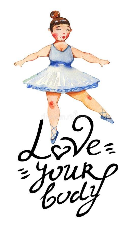 Getrokken illustratie van de lichaams de posotive waterverf hand van ballerina met liefde uw lichaam het van letters voorzien stock illustratie