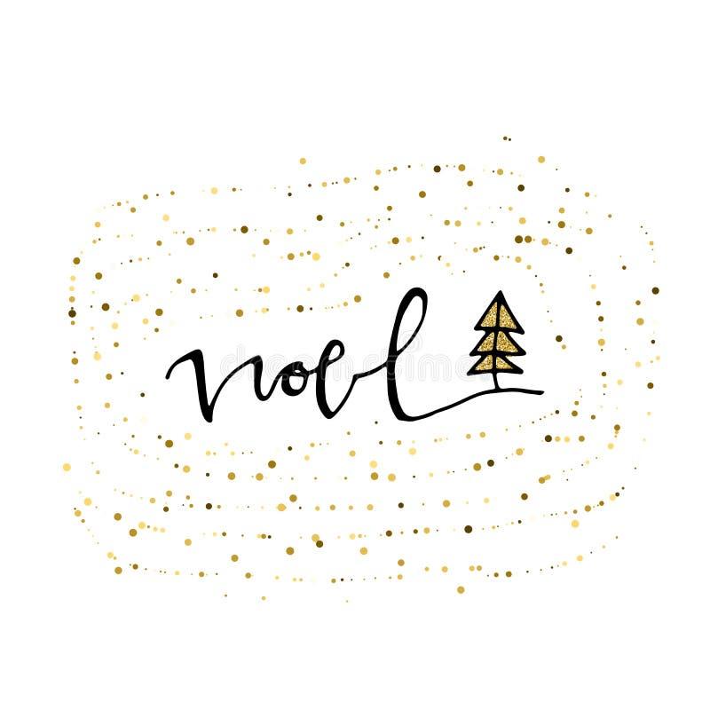 Gezeichnete Beschriftung Noel Hand mit Goldfunkelnbeschaffenheit und Weihnachtsbaum Moderne Kalligraphie-Beschriftung Vektorillus vektor abbildung