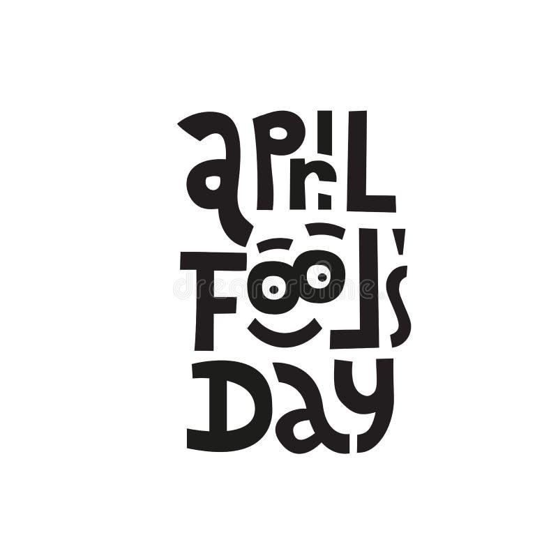Giorno degli sciocchi di aprile Frase d'iscrizione disegnata a mano con un fronte divertente isolato su fondo bianco Elemento di  royalty illustrazione gratis