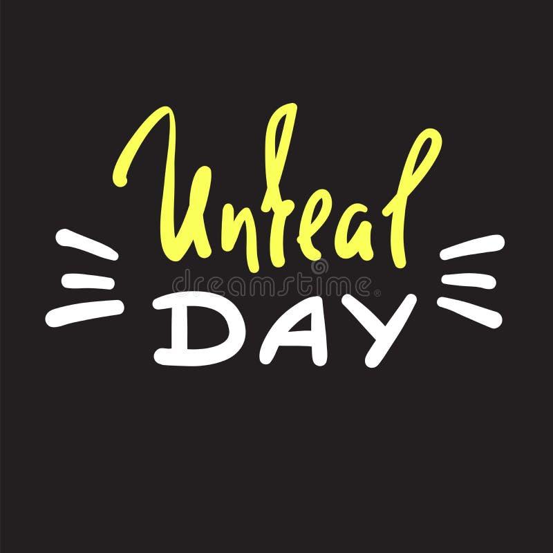 Giorno irreale - citazione operata scritta a mano emozionale, gergo americano, dizionario urbano Stampa per il manifesto illustrazione vettoriale