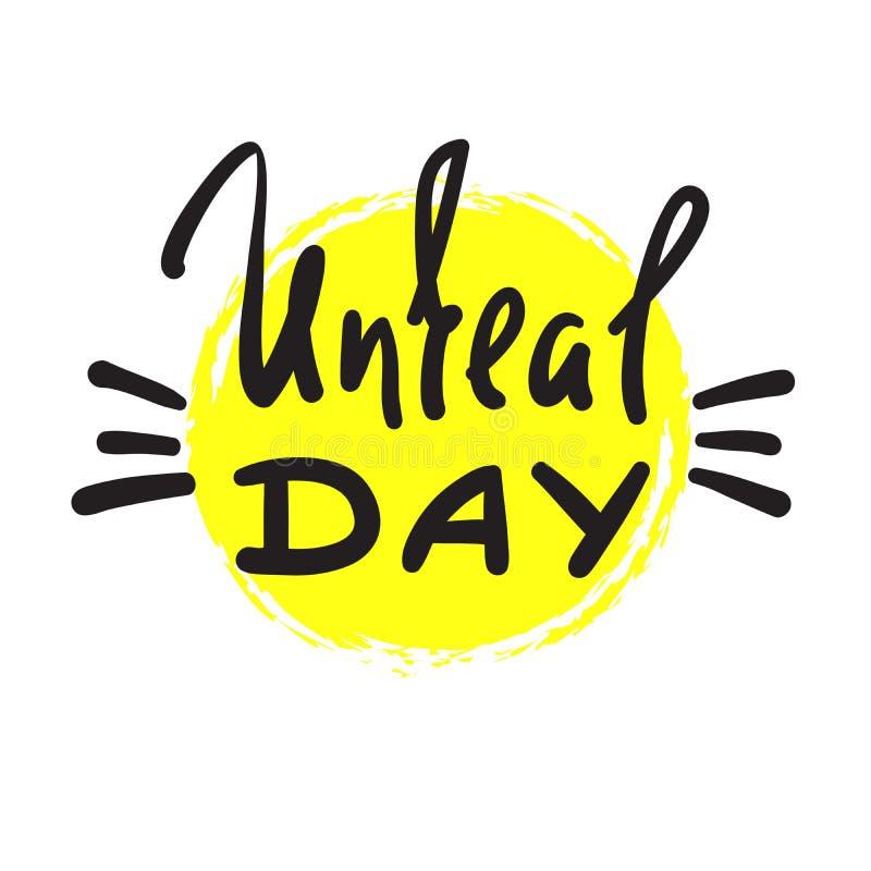 Giorno irreale - citazione operata scritta a mano emozionale, gergo americano, dizionario urbano Stampi per il manifesto, la magl illustrazione vettoriale