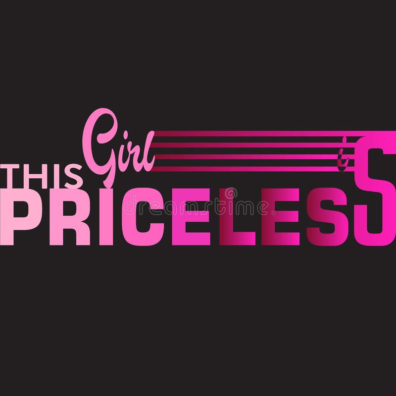 This girl is priceless slogan graphic illustration. Good for tee print stock illustration