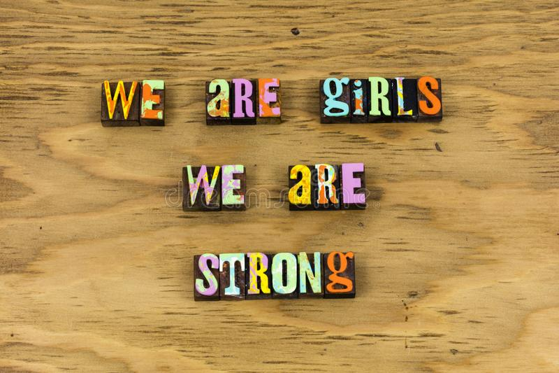 Girl woman strong feminism feminist letterpress. Typography girls power women strength believe yes no voice hero equality leader leadership stock photos