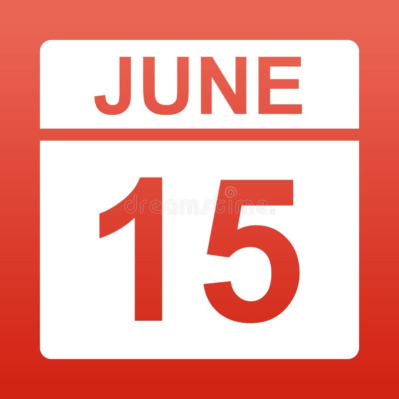 15 giugno Calendario bianco su un fondo colorato Giorno sul calendario Illustrazione royalty illustrazione gratis