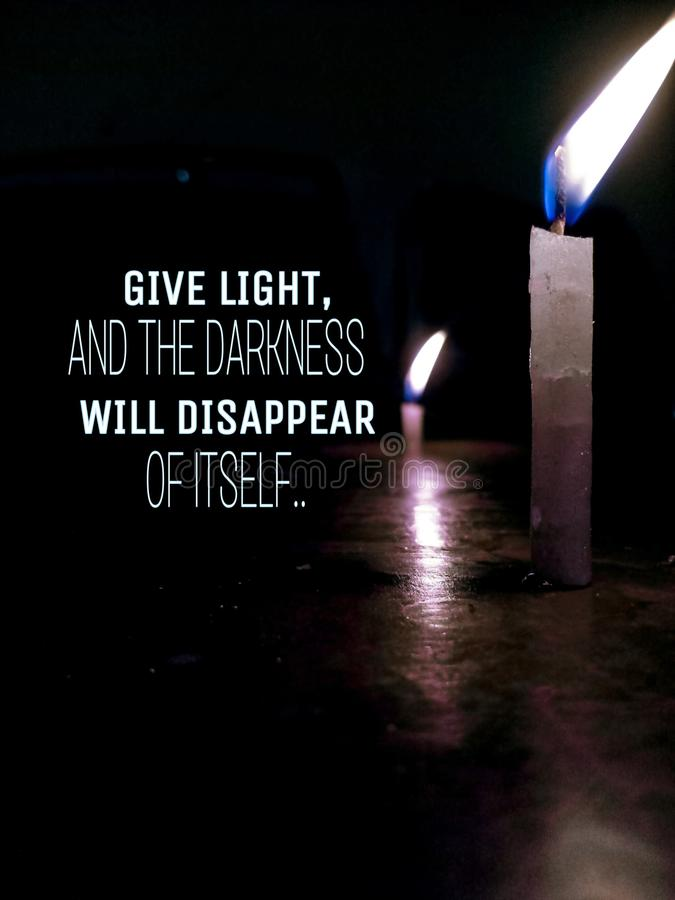 Give light and the darkness will disappear of itself.. Give light and the darkness will disappear of itself with a candle stock image