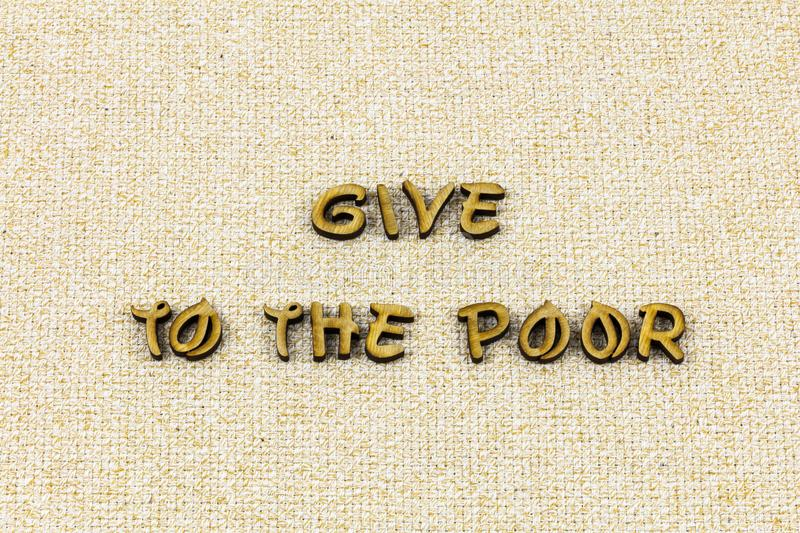 Give poor homeless charity kind volunteer help typography word stock photos