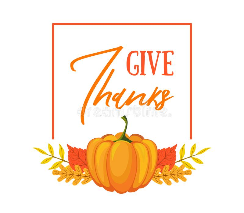 Give Thanks Banner Template, Seasonal Poster with Bright Leaves and Pumpkin Vector Illustration stock photo
