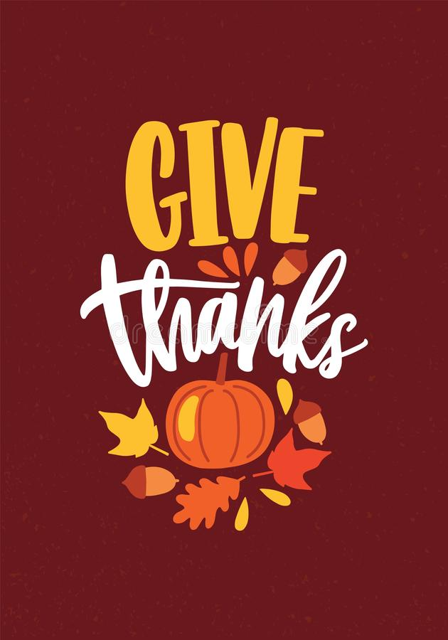 Give Thanks festive inscription written with cursive calligraphic font and decorated by pumpkin, fallen autumn leaves royalty free illustration