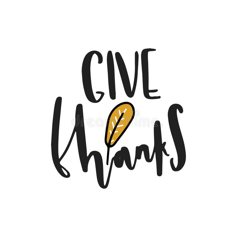 Give thanks. Hand drawn vector illustration. Autumn color poster. Good for scrap booking, posters, greeting cards. Banners, textiles, gifts, shirts, mugs or royalty free illustration