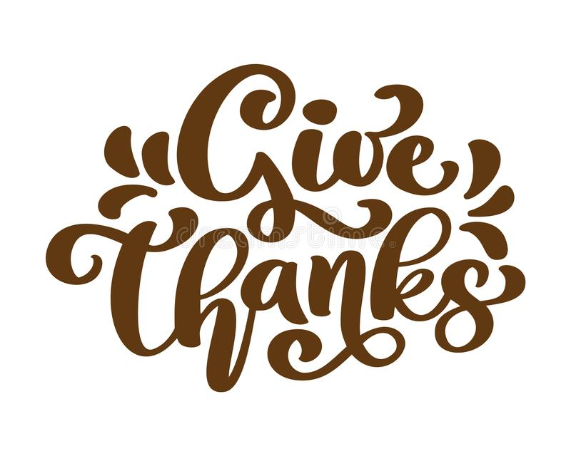Give Thanks Thank you Friendship Family Positive quote thanksgiving lettering. Calligraphy postcard or poster graphic royalty free illustration