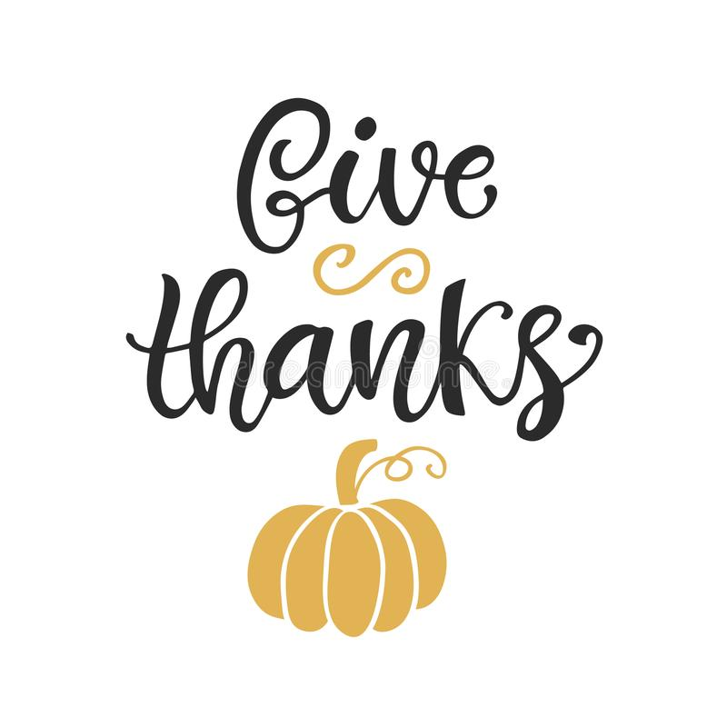 Give Thanks. Thanksgiving Day poster template. Hand written lettering, isolated on white. Typographic holiday design, modern calligraphy. Vector illustration vector illustration