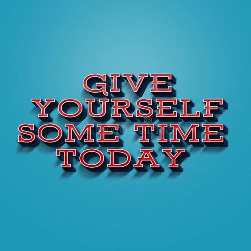 Give yourself some time today stock photography