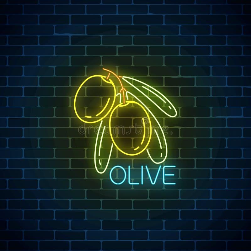 Glödande neontecken av den olivgröna filialen med sidor Naturligt symbol för organisk mat med gröna oliv vektor illustrationer