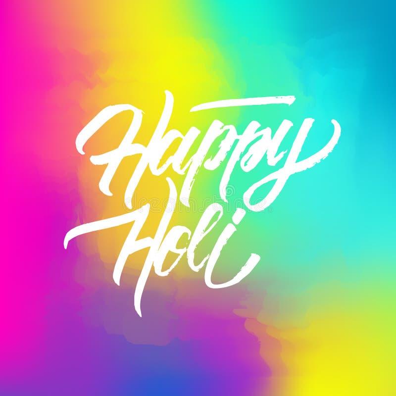 Glücklicher abstrakter bunter Hintergrund Holi mit Handbeschriftungsurlaubsgrüßen Indisches Frühlingsfest von Farben feiern Karte lizenzfreie abbildung